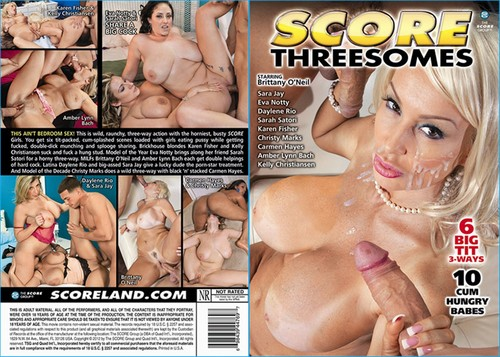 SCORE Threesomes   SIX BIG TIT THREEWAYS WITH 10 CUM HUNGRY SCORE GIRLS